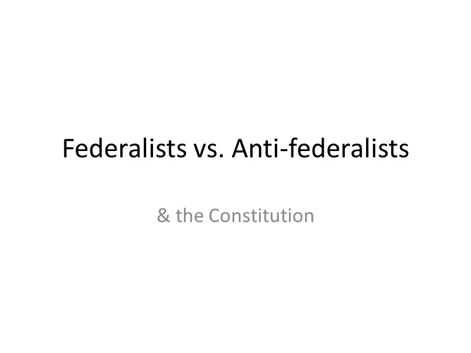 Federalists Vs Antifederalists  Ppt Video Online Download Federalists Vs Antifederalists What Is Thesis In Essay also Causes Of The English Civil War Essay  Classification Essay Thesis