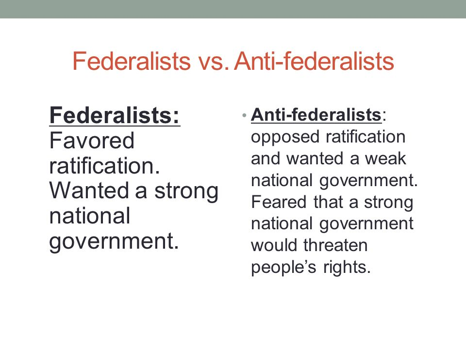 federalist and anti federalist essay James madison argued in favor of ratification of the constitution argued factions are a natural, yet concerning, product of freedom and asserted there are two ways to control factions: remove the cause or limit the effect.