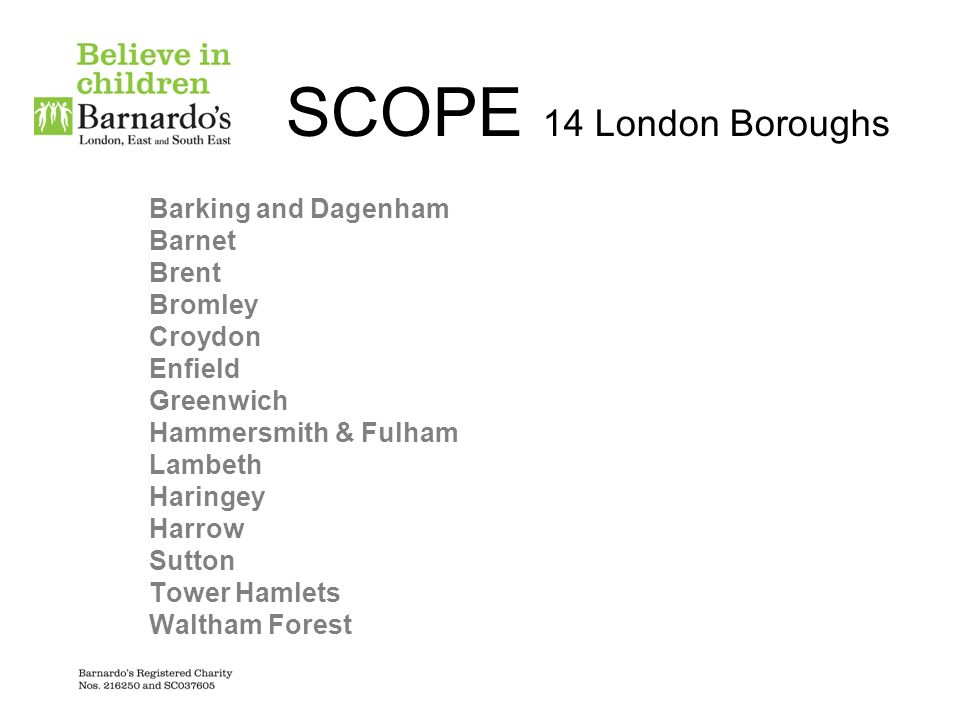 SCOPE 14 London Boroughs Barking and Dagenham Barnet Brent Bromley