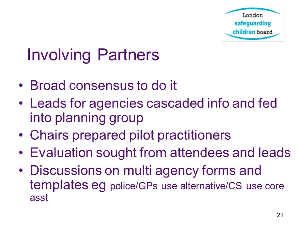 Involving Partners Broad consensus to do it