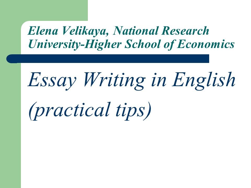 Good Persuasive Essay Topics For High School Essay Writing In English Practical Tips Essay Paper also Essay Thesis Essay Writing In English Practical Tips  Ppt Video Online Download Persuasive Essay Topics For High School