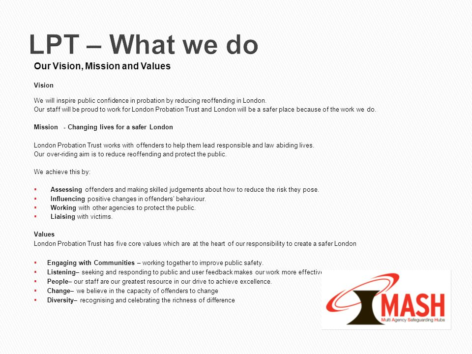 LPT – What we do Our Vision, Mission and Values Vision