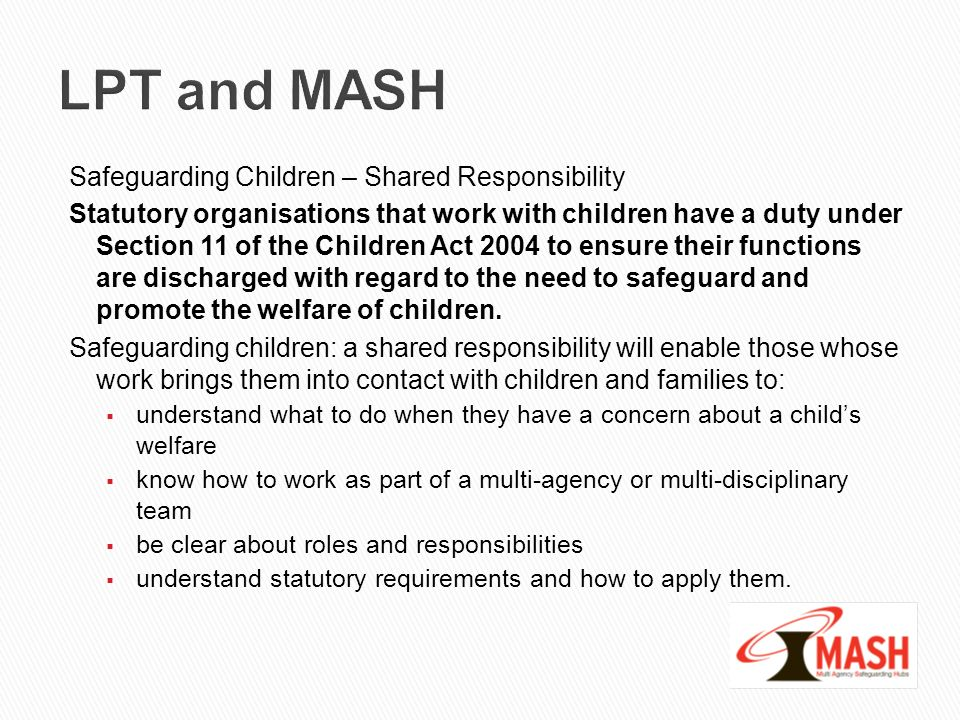 LPT and MASH Safeguarding Children – Shared Responsibility