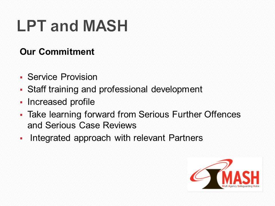 LPT and MASH Our Commitment Service Provision