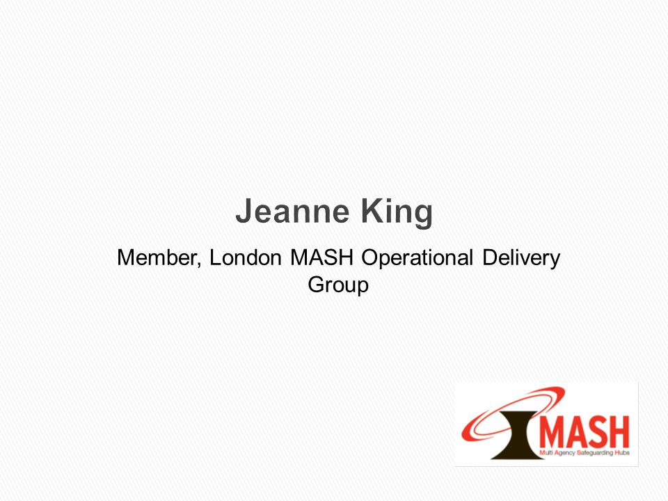 Member, London MASH Operational Delivery Group