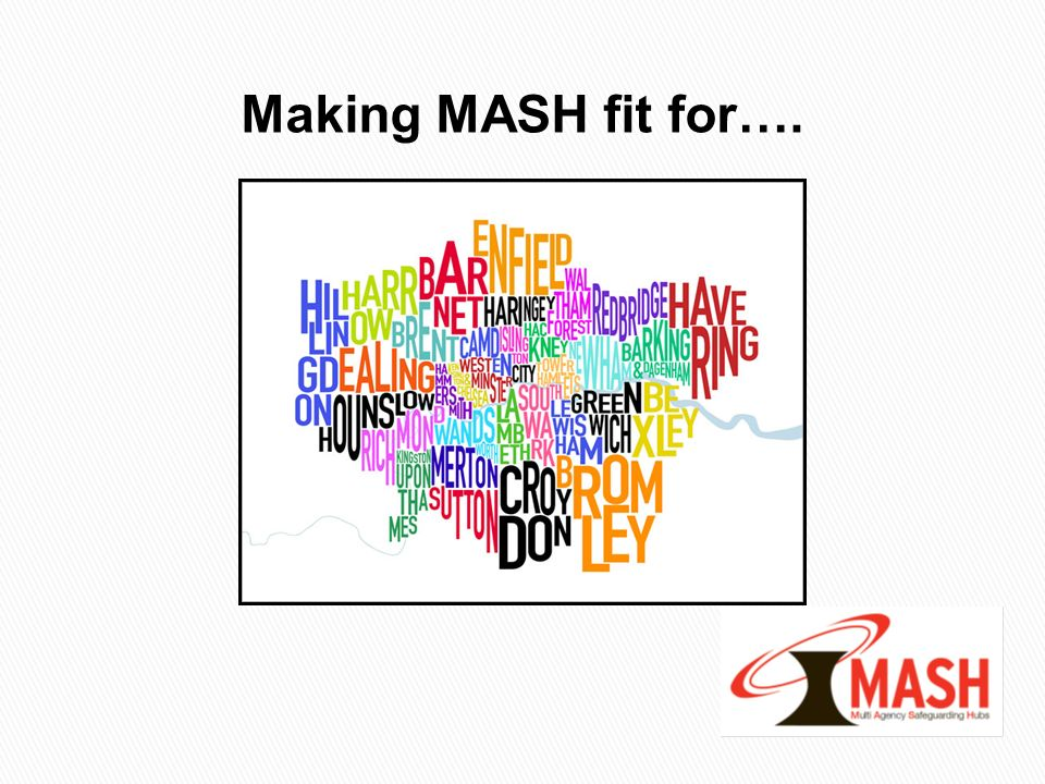 Making MASH fit for….