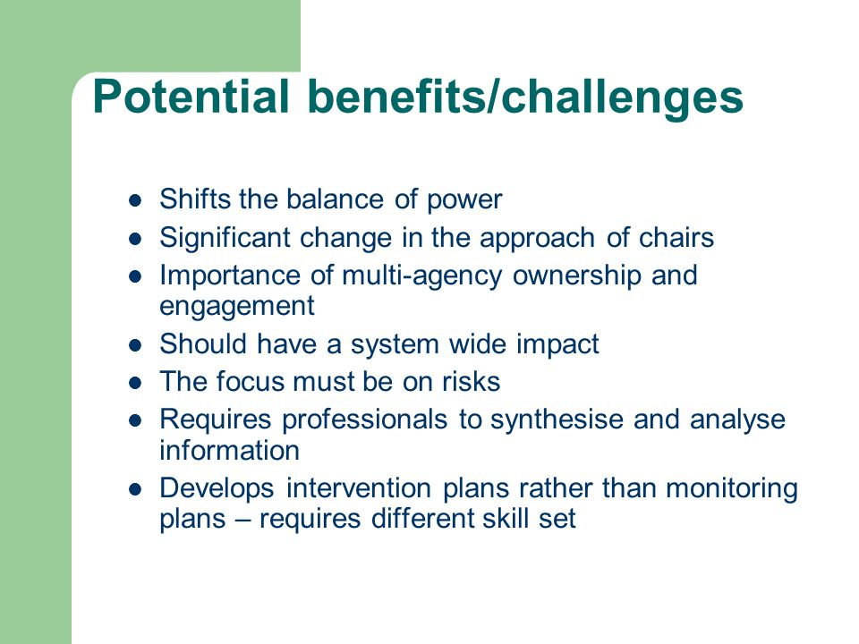 Potential benefits/challenges