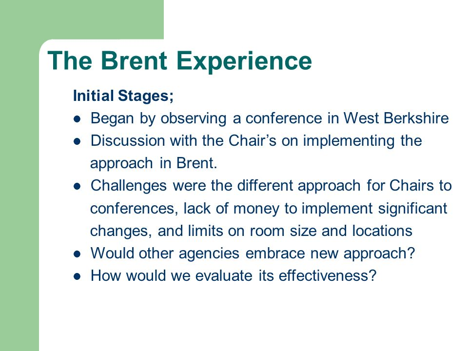 The Brent Experience Initial Stages;