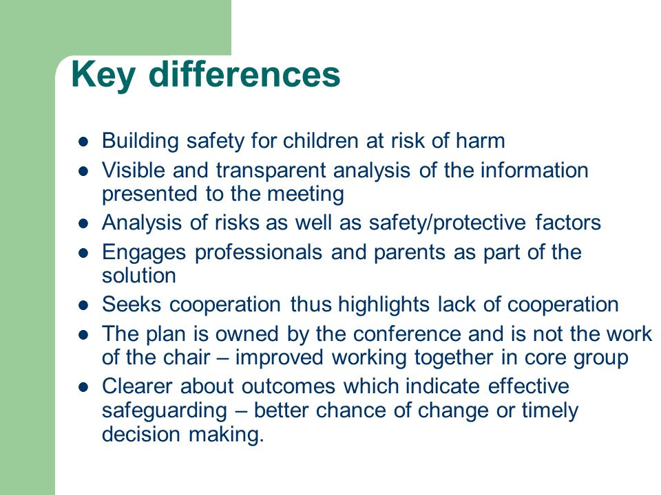 Key differences Building safety for children at risk of harm