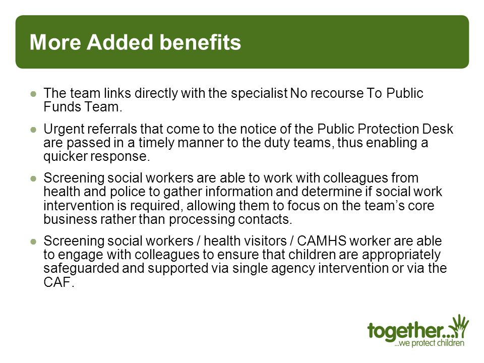 More Added benefits The team links directly with the specialist No recourse To Public Funds Team.