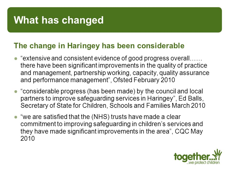 What has changed The change in Haringey has been considerable