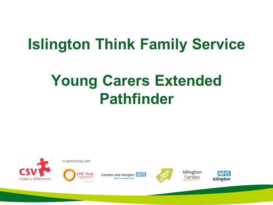 Islington Think Family Service Young Carers Extended Pathfinder