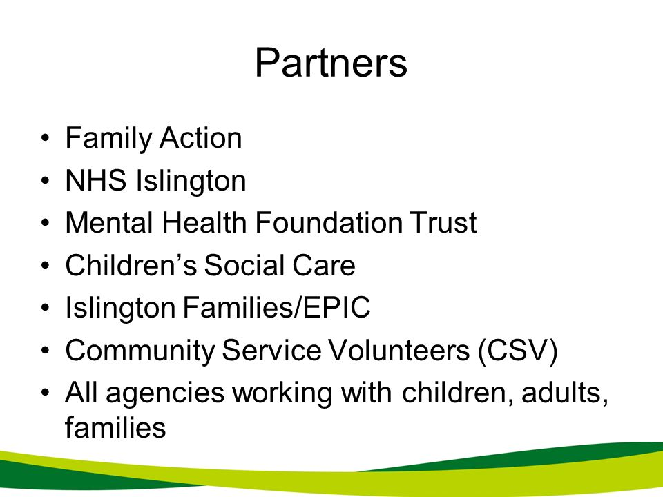 Partners Family Action NHS Islington Mental Health Foundation Trust