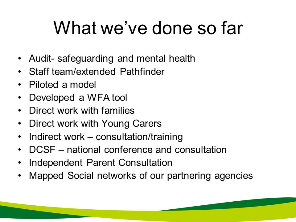 What we've done so far Audit- safeguarding and mental health