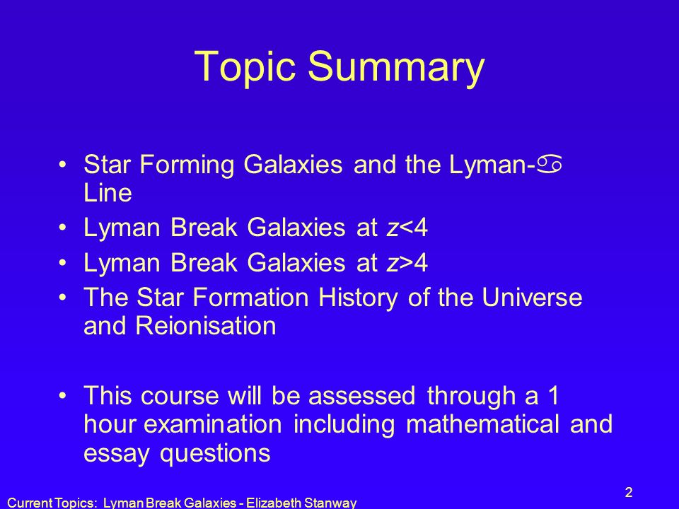 Topic Summary Star Forming Galaxies and the Lyman- Line