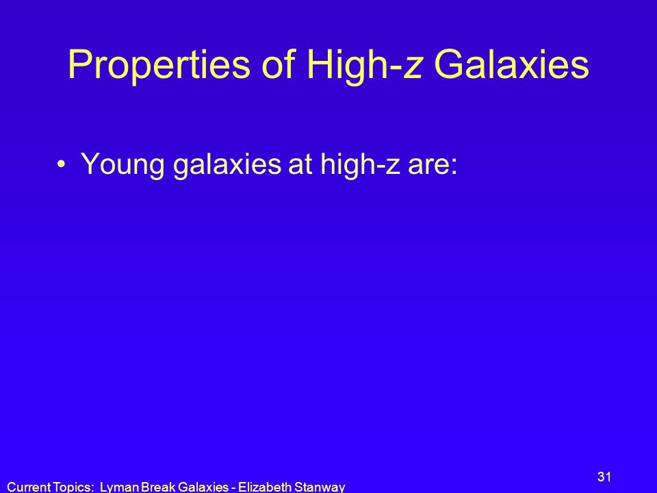 Properties of High-z Galaxies