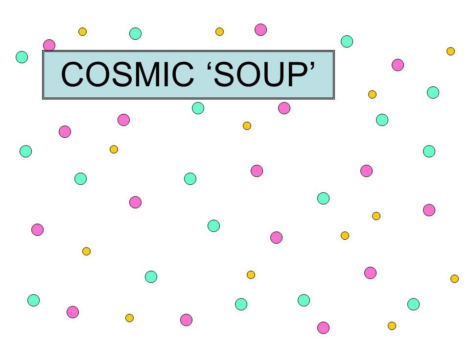 COSMIC 'SOUP'