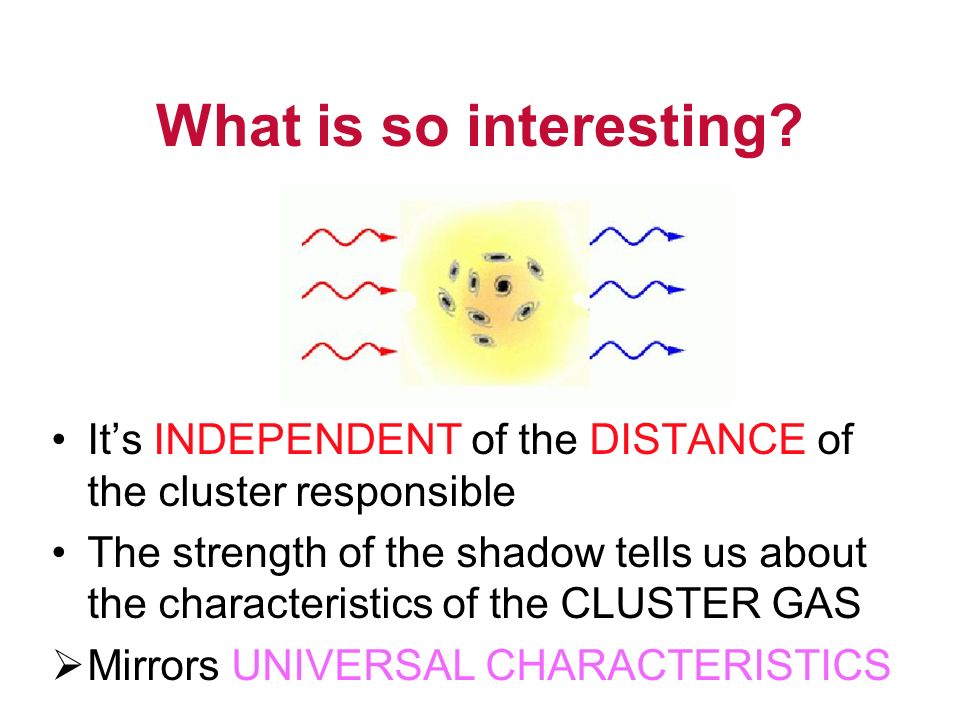 What is so interesting It's INDEPENDENT of the DISTANCE of the cluster responsible.
