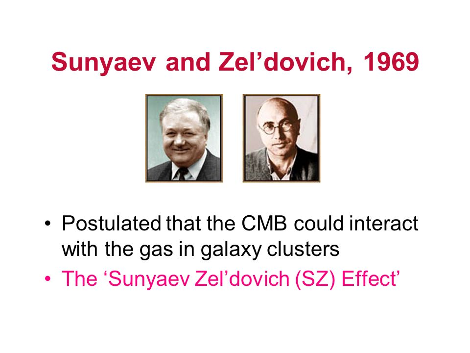 Sunyaev and Zel'dovich, 1969