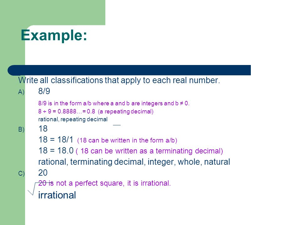 Example: Write all classifications that apply to each real number. 8/9