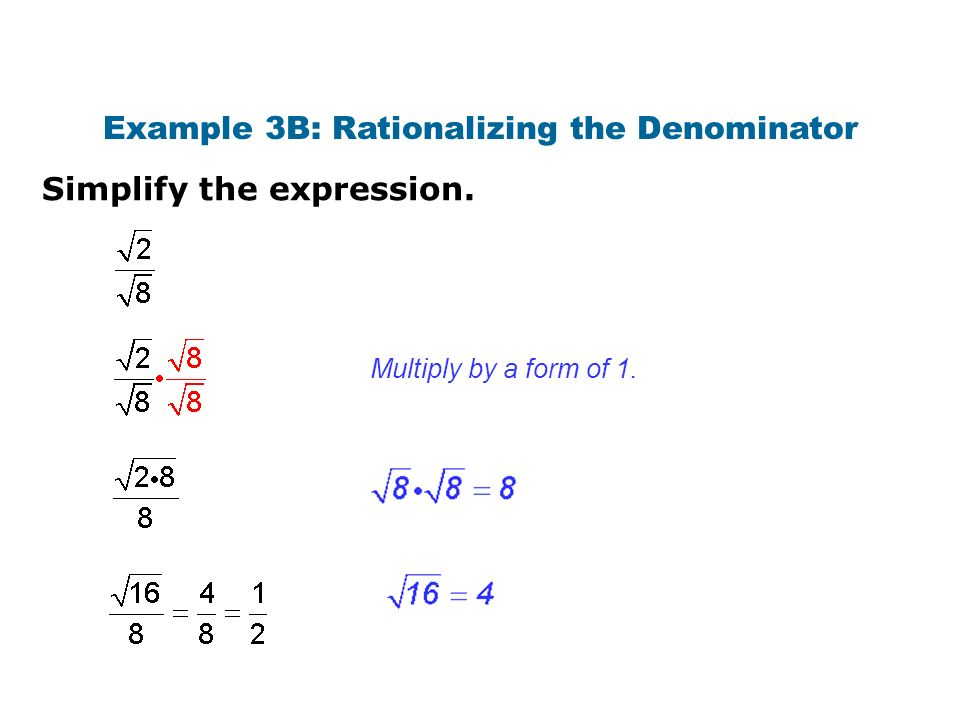 Example 3B: Rationalizing the Denominator