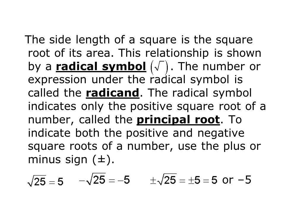 The side length of a square is the square root of its area