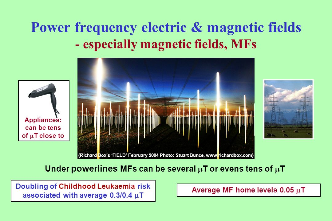 Power frequency electric & magnetic fields - especially magnetic fields, MFs