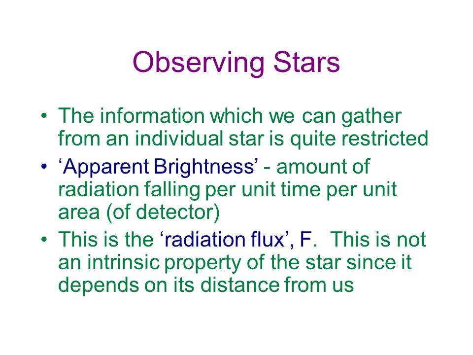 Observing Stars The information which we can gather from an individual star is quite restricted.