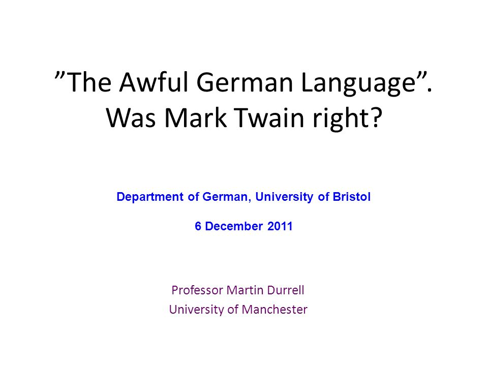 The Awful German Language . Was Mark Twain right