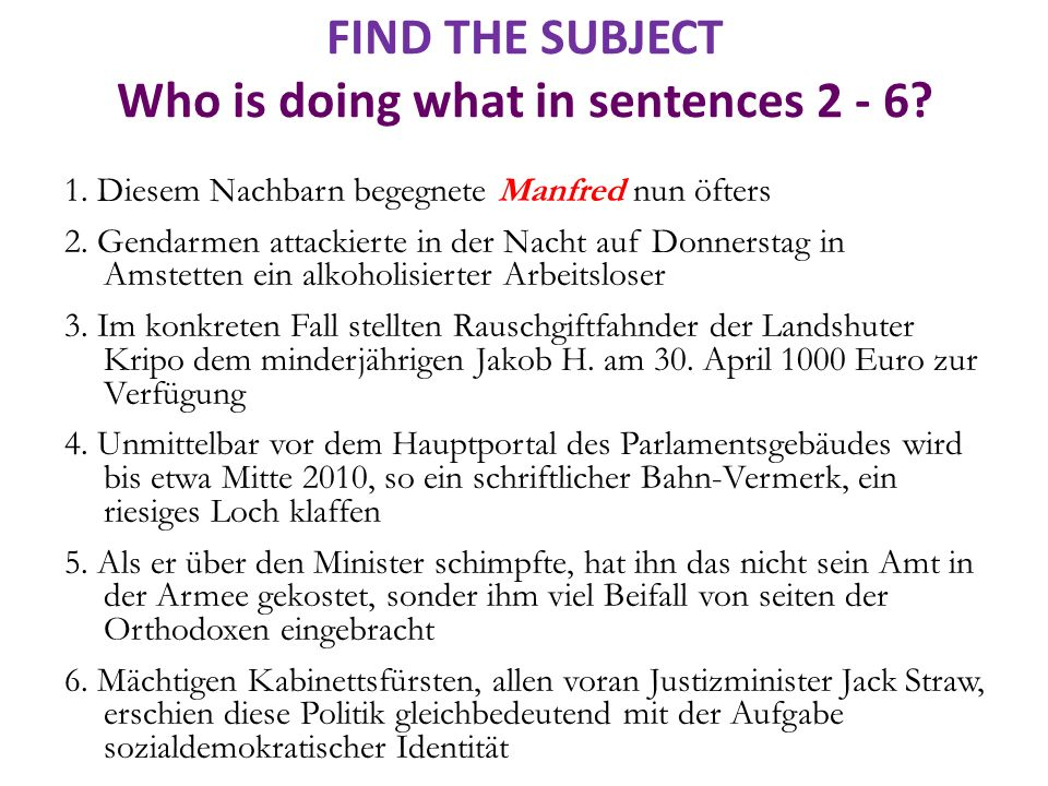 FIND THE SUBJECT Who is doing what in sentences 2 - 6