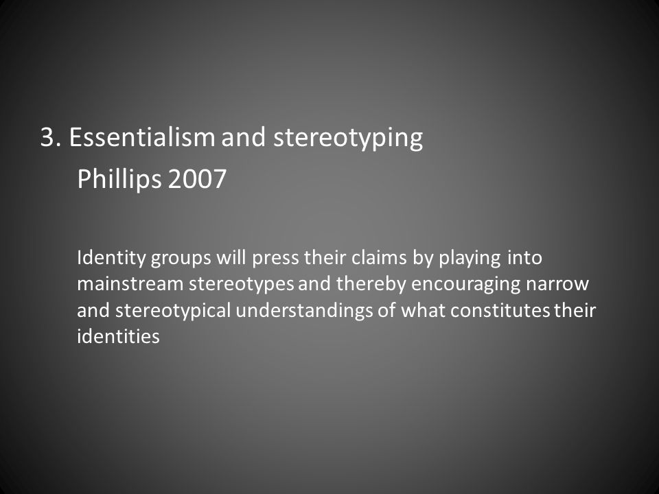 3. Essentialism and stereotyping Phillips 2007