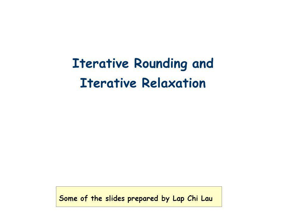 Iterative Rounding and Iterative Relaxation