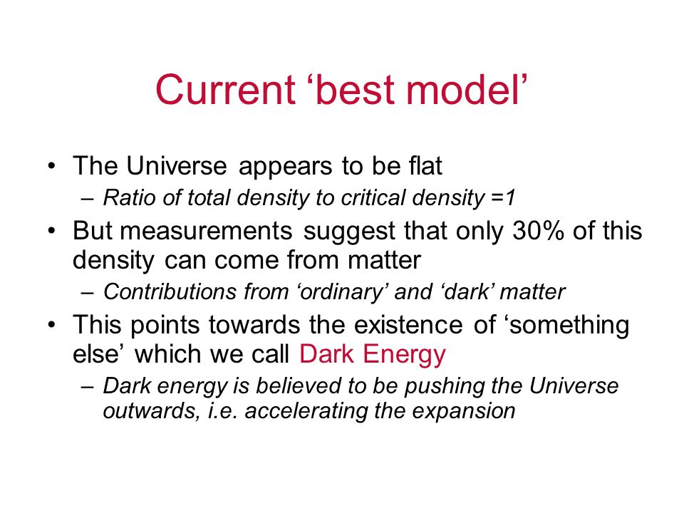 Current 'best model' The Universe appears to be flat