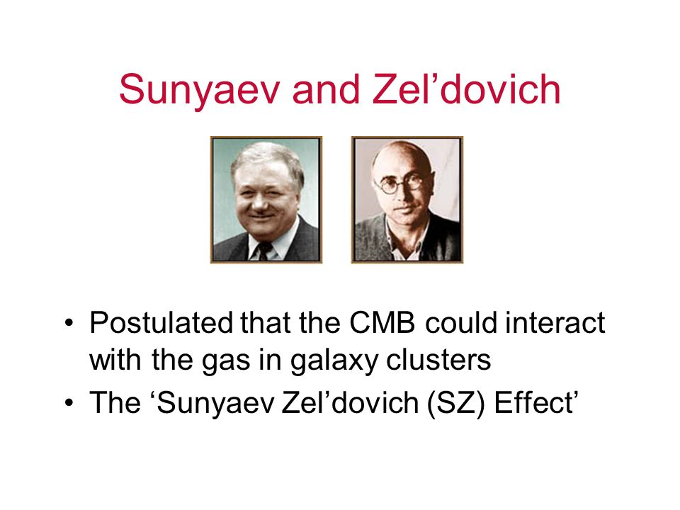 Sunyaev and Zel'dovich