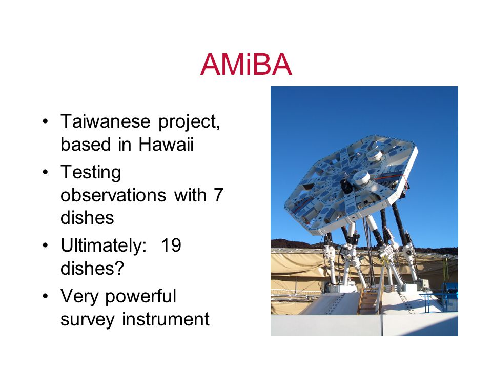 AMiBA Taiwanese project, based in Hawaii