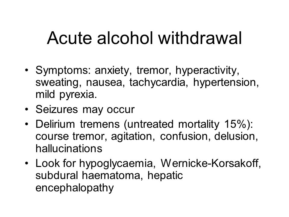 Acute alcohol withdrawal