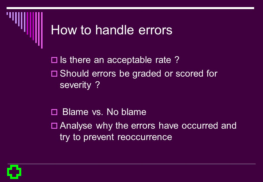 How to handle errors Is there an acceptable rate