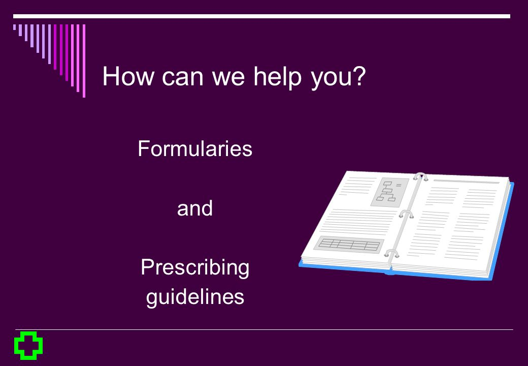 How can we help you Formularies and Prescribing guidelines