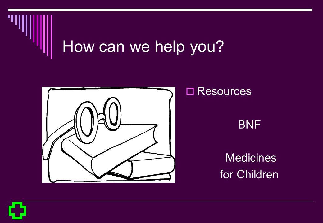 How can we help you Resources BNF Medicines for Children