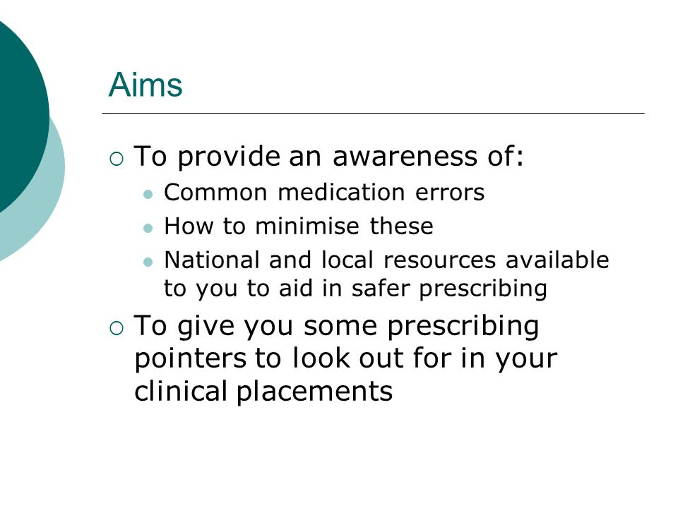 Aims To provide an awareness of: