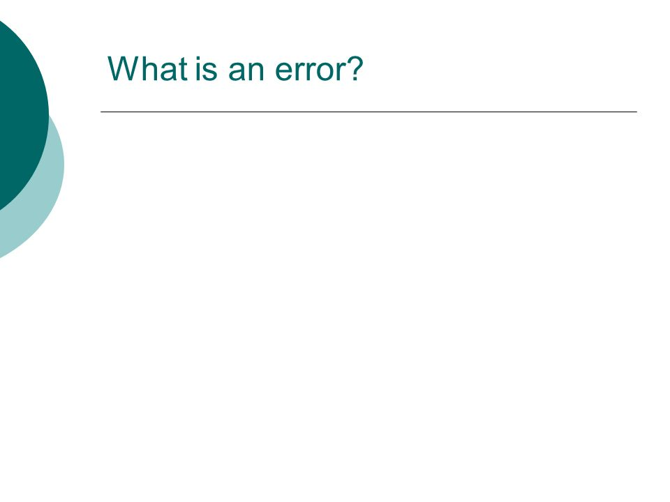 What is an error