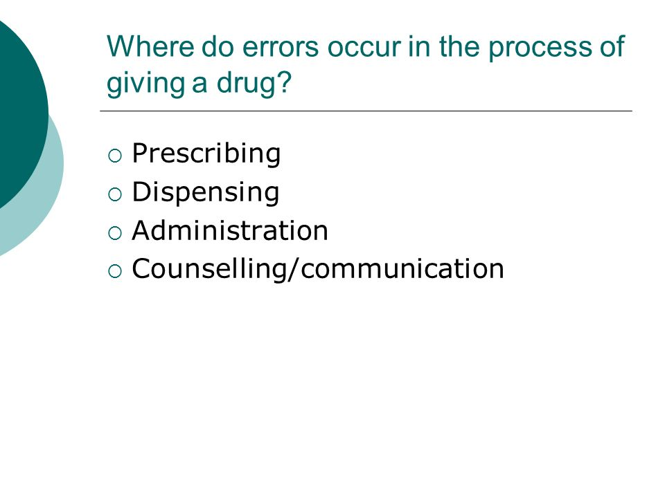 Where do errors occur in the process of giving a drug