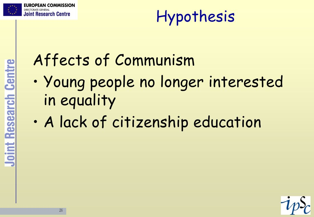 Hypothesis Affects of Communism. Young people no longer interested in equality.