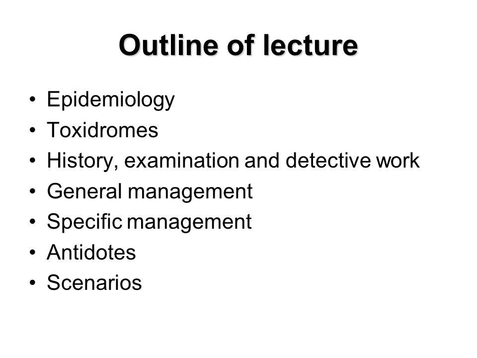 Outline of lecture Epidemiology Toxidromes