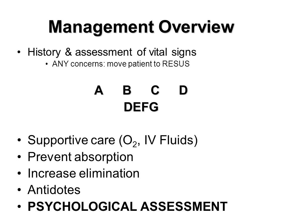 Management Overview A B C D DEFG Supportive care (O2, IV Fluids)
