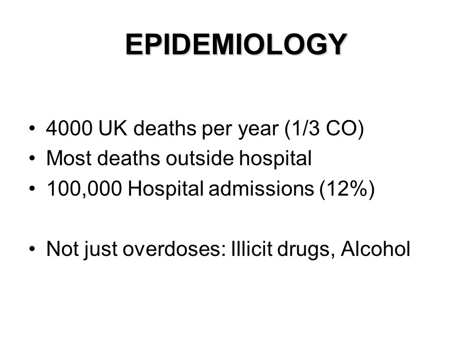 EPIDEMIOLOGY 4000 UK deaths per year (1/3 CO)