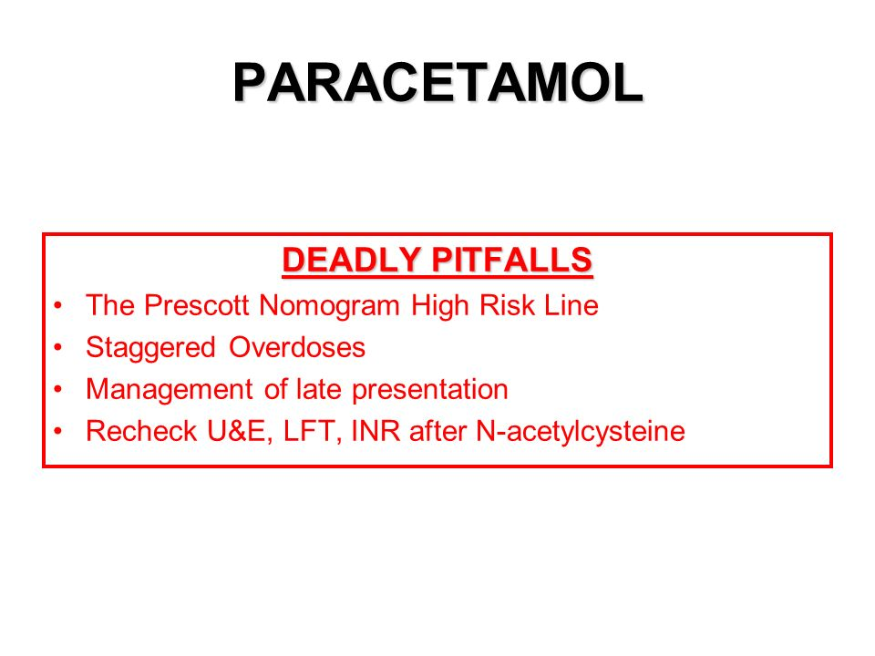 PARACETAMOL DEADLY PITFALLS The Prescott Nomogram High Risk Line