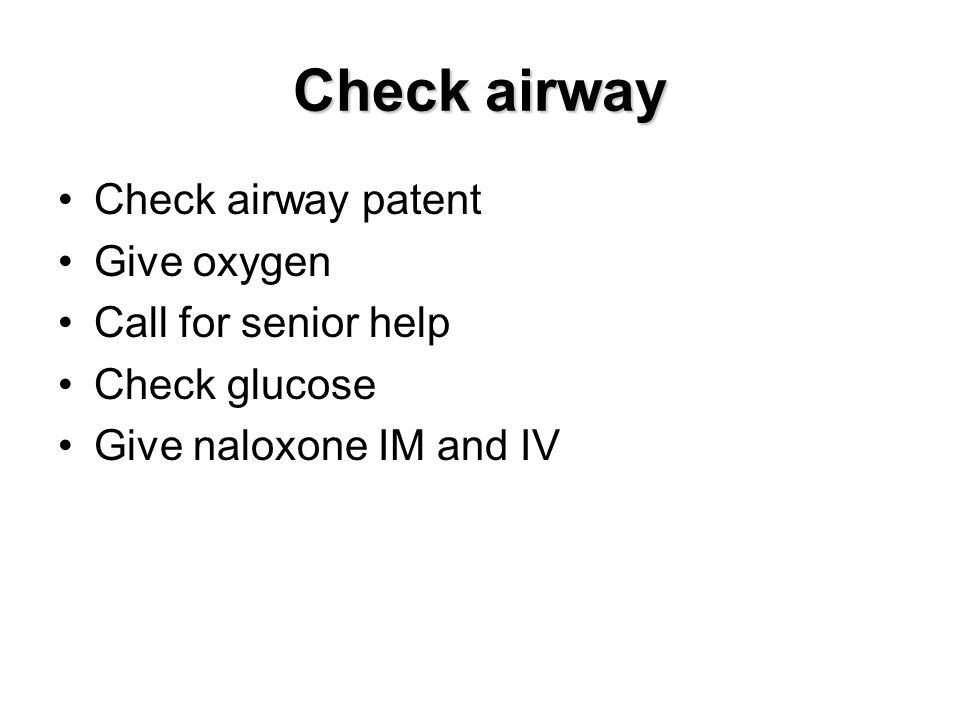 Check airway Check airway patent Give oxygen Call for senior help