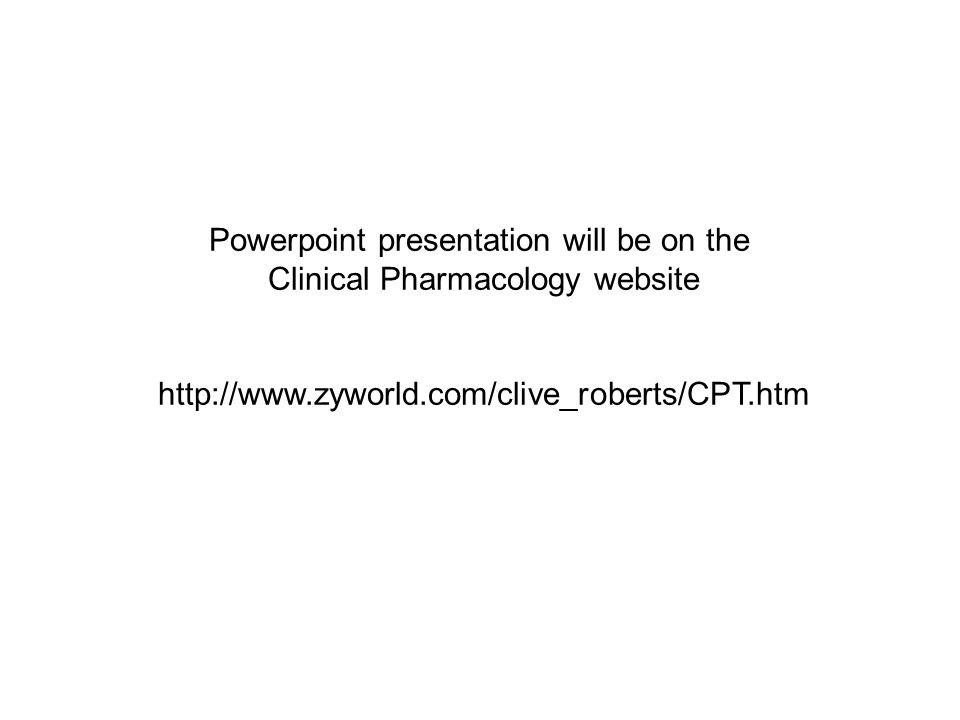 Powerpoint presentation will be on the Clinical Pharmacology website