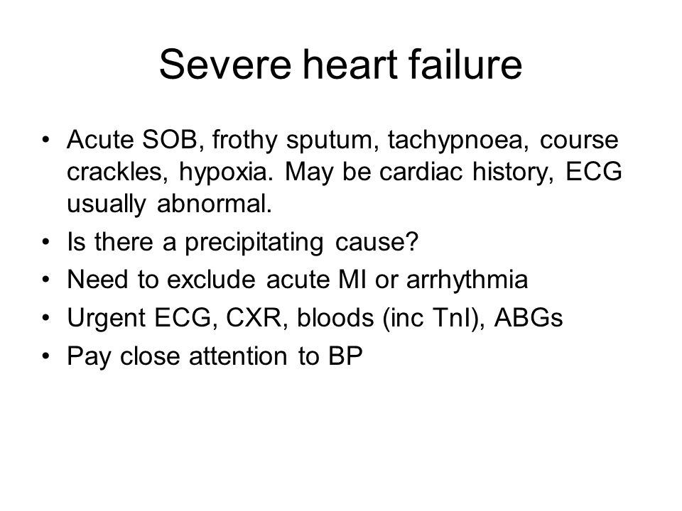 Severe heart failure Acute SOB, frothy sputum, tachypnoea, course crackles, hypoxia. May be cardiac history, ECG usually abnormal.